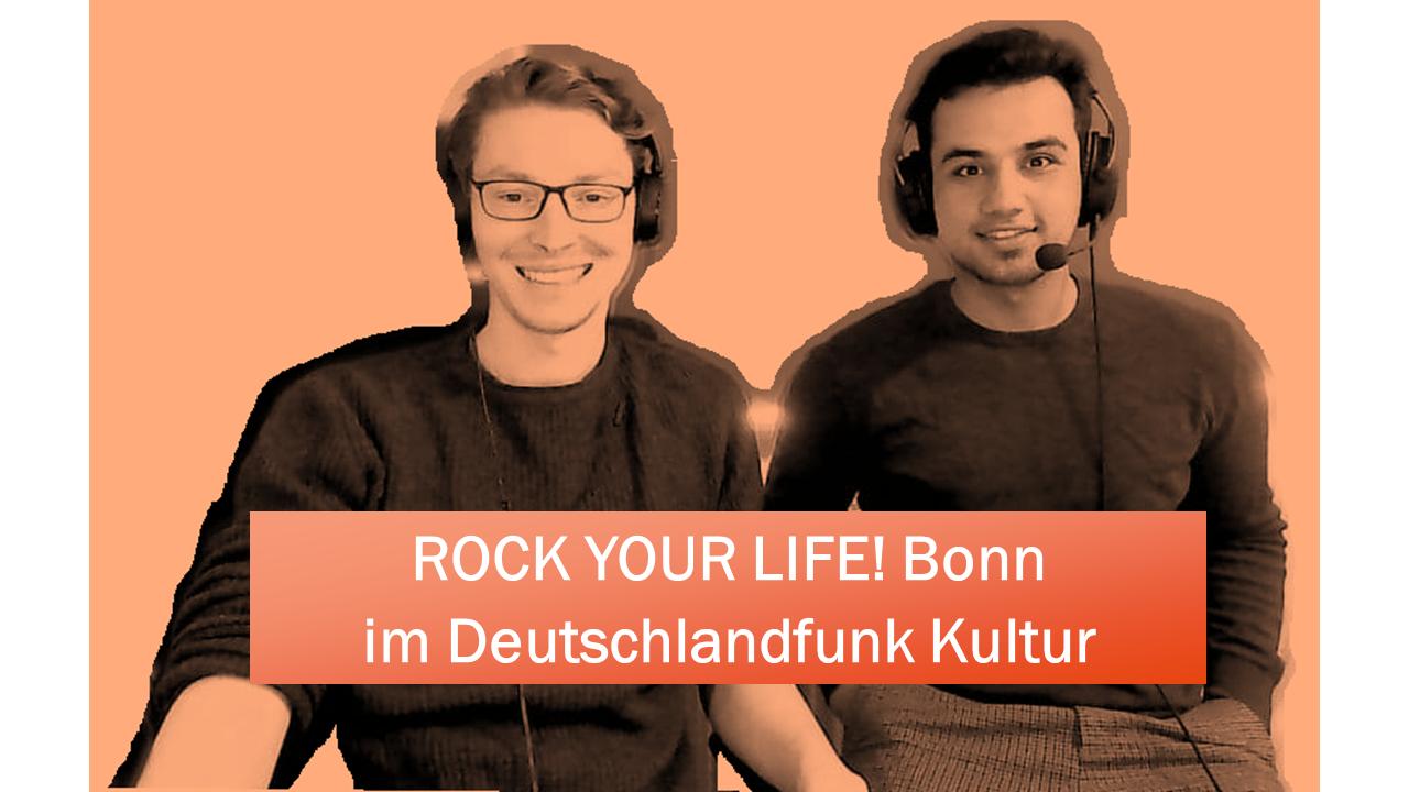 ROCK YOUR LIFE! Bonn beim Deutschlandfunk Kultur